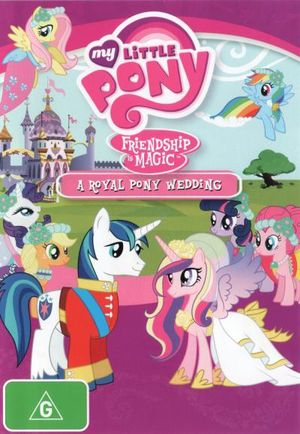 My Little Pony : Friendship Is Magic - A Royal Pony Wedding - (Season 2, Volume 5) - Andrea Libman