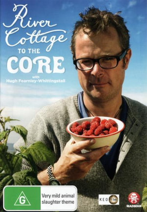 River Cottage to the Core - Hugh Fearnley-Whittingstall