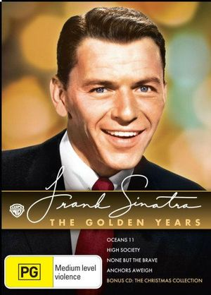 Frank Sinatra : The Golden Years (Anchors Aweigh / High Society / None but the Brave / Ocean's 11) - Clint Walker