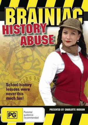 Brainiac  : History Abuse - School History Lessons Were Never This Much Fun! - Charlotte Hudson