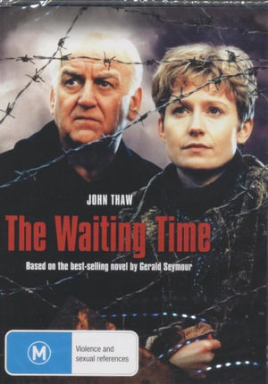 The Waiting Time : Based On The Best Selling Novel by Gerald Seymore - Colin Baker