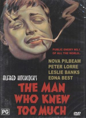 The Man Who knew Too Much : Public Enemy No 1 Of All The World... - Nova Pilbeam