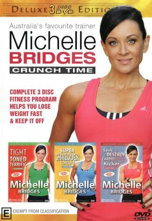 Michelle Bridges : Crunch Time - Tight Toned Terrific/Super Shredder Circuit/Seek and Destroy Cardio Kicker (3 Disc) (known for The Biggest Loser) - Michelle Bridges