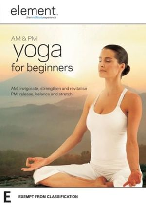 Element : AM and PM Yoga for Beginners - Elena Brower