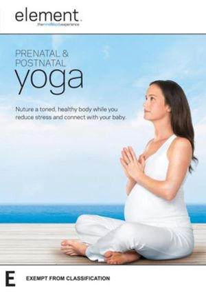 Element : Prenatal and Postnatal Yoga - Elena Brower