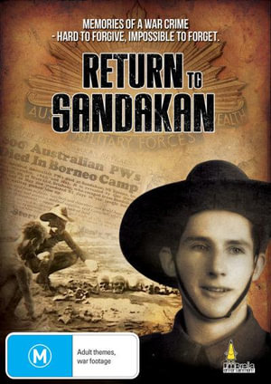 Return To Sandakan : Memories Of A War Crime - Hard To Forgive, Impossible To Forget
