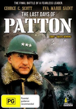 The Last Days Of Patton : The Final Battle Of A Fearless Leader - George C Scott