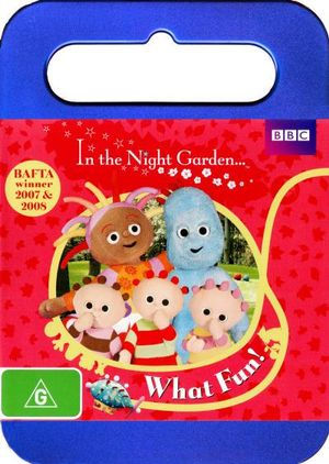 In the Night Garden : What Fun! - Nick Kellington