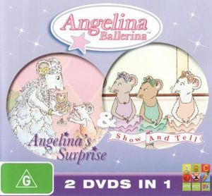 Angelina Ballerina : Angelina's Surprise / Show and Tell