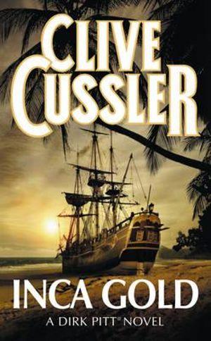 Inca Gold : Dirk Pitt Series : Book 12 - Clive Cussler