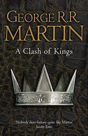 A Clash of Kings* : A Song of Ice and Fire Series : Book 2 - George R. R. Martin