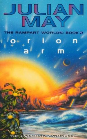 Orion Arm : The Rampart Worlds : Book 2 - The Adventure Continues - Julian May