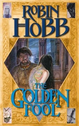 The Golden Fool : The Tawny Man Trilogy : Book 2 - Robin Hobb