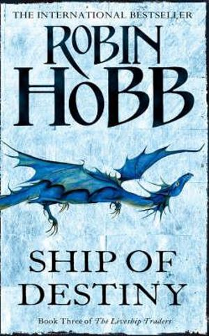 Ship of Destiny : The Liveship Traders Series : Book 3 - Robin Hobb