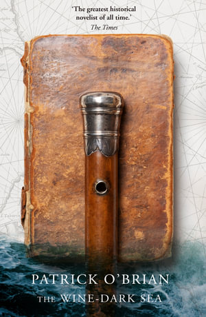 The Wine-Dark Sea : Aubrey-Maturin Ser. - Patrick O'Brian