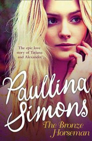The Bronze Horseman  : Tatiana and Alexander Series: Book 1 - Paullina Simons