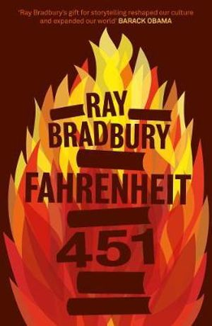 Fahrenheit 451 : Winner of the 2007 Pulitzer Prize Special Citation - Ray Bradbury