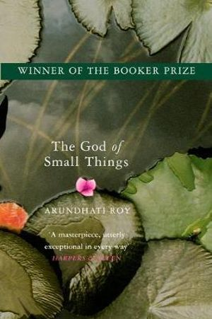 The God of Small Things : Winner of the 1997 Man Booker Prize - Arundhati Roy
