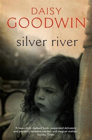 Silver River - Daisy Goodwin