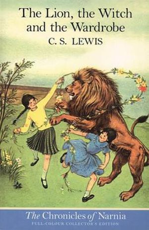 Booktopia - The Lion, the Witch and the Wardrobe, The ...