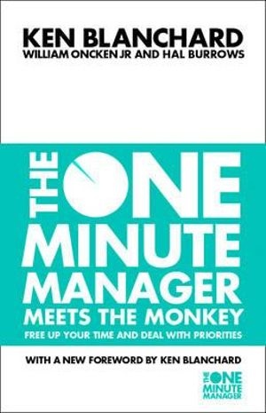 The One Minute Manager Meets the Monkey : One Minute Manager - Kenneth H. Blanchard