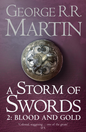 A Storm of Swords - Part 2 : Blood and Gold* : A Song of Ice and Fire Series : Book 3 - George R. R. Martin