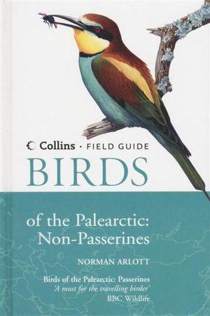 Birds of the Palearctic : Non-Passerines - Collins Field Guide  - Norman Arlott