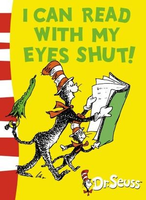 I Can Read With My Eyes Shut! : Dr Seuss - Green Back Book - Dr. Seuss