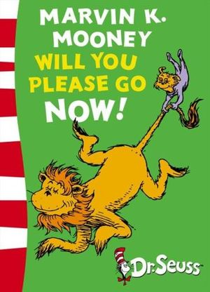 Marvin K. Mooney Will You Please Go Now! - Dr. Seuss