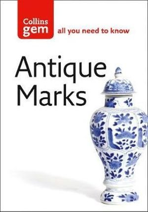 Antique Marks : Find the Mark to Make You Rich! - Anna Selby
