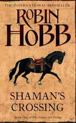 Shaman's Crossing : The Soldier Son Trilogy : Book 1 - Robin Hobb