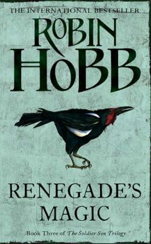 Renegade's Magic : The Soldier Son Trilogy : Book 3 - Robin Hobb