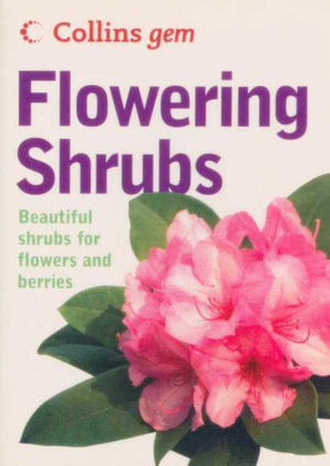 Flowering Shrubs : Beautiful Shrubs for Flowers and Berries - Keith Rushforth