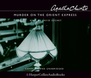 Murder on the Orient Express : Complete & Unabridged - Agatha Christie