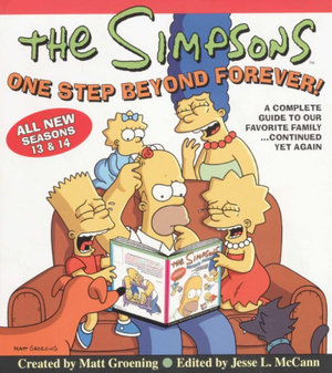 Simpsons One Step Beyond Forever! : A Complete Guide to Seasons 13 and 14 - Matt Groening