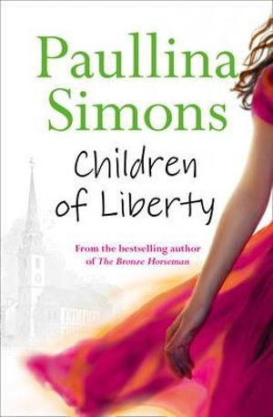 Children of Liberty : Tatiana and Alexander Series: A Prelude - Paullina Simons