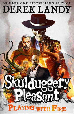 Playing With Fire - Order Now For Your Chance to Win!* : The Skulduggery Pleasant Series : Book 2 - Derek Landy