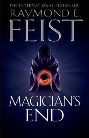 Magician's End : The Final Book in the Riftwar Saga - Raymond E. Feist