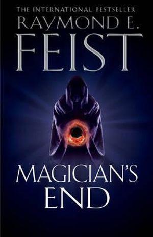 Magician's End : Chaoswar Saga - Raymond E. Feist