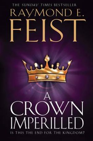 A Crown Imperilled : Chaoswar Saga : Book 2 - Raymond E. Feist