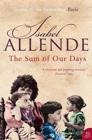 The Sum Of Our Days :  A Memoir - Isabel Allende