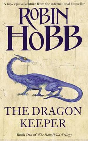 The Dragon Keeper : Rain Wild Chronicles : Book 1 - Robin Hobb