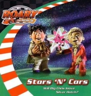 Stars 'n' Cars  : Roary the Racing Car - Will Big Chris Leave Silver Hatch? - Harper Collins