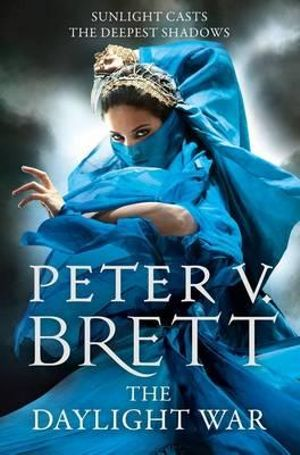 The Daylight War : The Demon Cycle : Book 3 - Peter V. Brett