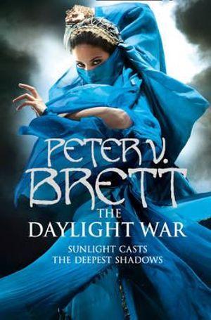 The Daylight War : Demon Cycle - Peter V. Brett
