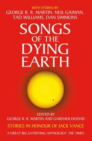 Songs of the Dying Earth - George R. R. Martin