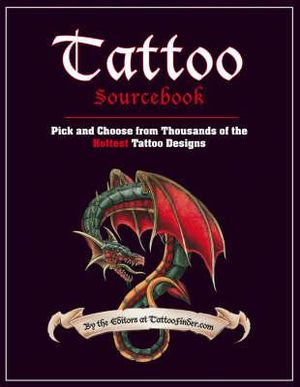 Tattoo Sourcebook:  Pick and Choose from Thousands of the Hottest Tattoo Designs - TattooFinder.com