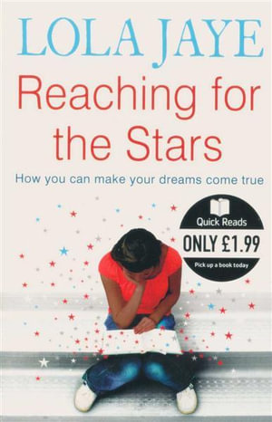 Reaching for the Stars : How You Can Make Your Dreams Come True - Lola Jaye