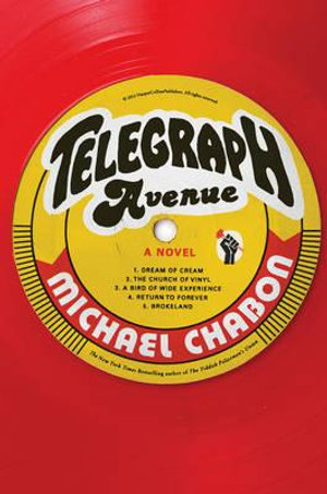 Telegraph Avenue : A Novel - Michael Chabon
