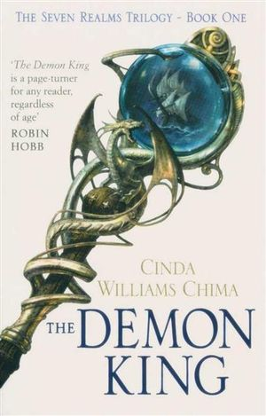 The Demon King : The Seven Realms Trilogy - Book One - Cinda Williams Chima